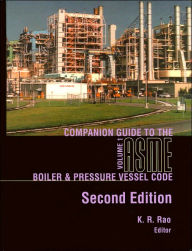 Companion Guide to the ASME Boiler and Pressure Vessel Code, Vol. 1 - K. R. Rao