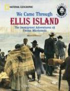 We Came Through Ellis Island: The Immigrant Adventures of Emma Markowitz