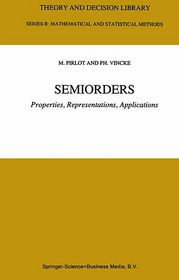 Semiorders: Properties, Representations, Applications - Marc Pirlot, P. Vincke