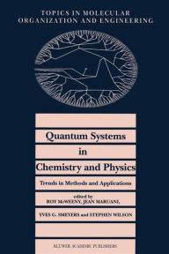 Quantum Systems in Chemistry and Physics. Trends in Methods and Applications - R. McWeeny