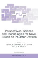 Perspectives, Science and Technologies for Novel Silicon on Insulator Devices - Hemment, Peter L. F./ Lysenko, Vladimir S. (EDT)/ Nazarov, Alexei N.