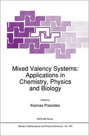 Mixed Valency Systems: Applications in Chemistry, Physics and Biology - K. Prassides (Editor)