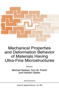 Mechanical Properties and Deformation Behavior of Materials having Ultra-Fine Microstructures - M. Nastasi