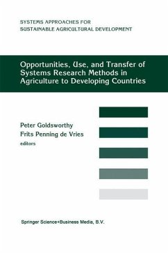 Opportunities, Use, And Transfer Of Systems Research Methods In Agriculture To Developing Countries - Herausgeber: Goldsworthy, Peter, Penning de Vries, F.W.