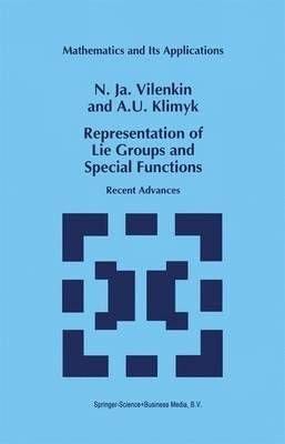 Representation of Lie Groups and Special Functions - N.IA. Vilenkin