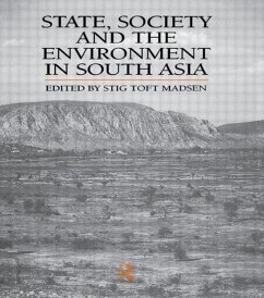 State, Society and the Environment in South Asia - Madsen, Stig Toft