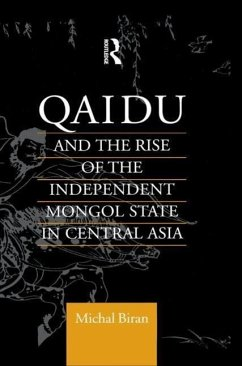 Qaidu and the Rise of the Independent Mongol State in Central Asia - Biran, Michal