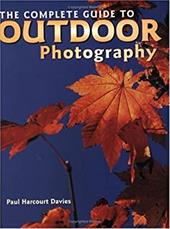 Complete Guide to Outdoor Photography - Harcourt Davi, Paul / Davies, Paul / Heeb, Christian