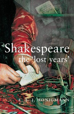 Shakespeare: The Lost Years - Honigmann, E. A. J.