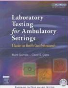 Laboratory Testing for Ambulatory Settings: A Guide for Health Care Professionals [With CDROM]