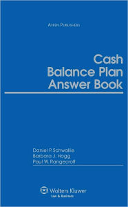 Cash Balance Plan Answer Book - Daniel Schwallie