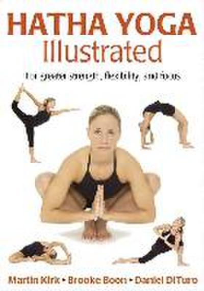 Hatha Yoga Illustrated - Martin Kirk