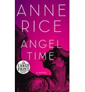 Angel Time - Anne Rice