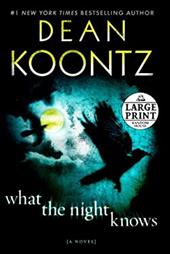 What the Night Knows - Koontz, Dean R.