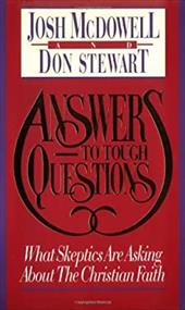 Answers to Tough Questions - McDowell, Josh / Stewart, Don / Thomas Nelson Publishers