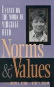 Norms and Values: Essays on the Work of Virginia Held