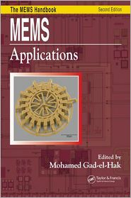 MEMS Applications - Mohamed Gad-el-Hak (Editor), Gad-El-Hak Mohamed, Gad-El-Hak Gad-El-Hak