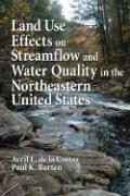 Land Use Effects on Streamflow and Water Quality in the Northeastern United States