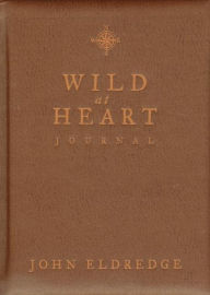 Wild at Heart Journal - John Eldredge