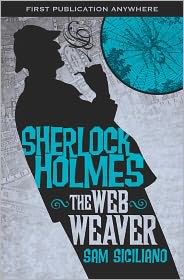 The Further Adventures of Sherlock Holmes: The Web Weaver - Sam Siciliano