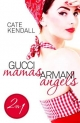 Gucci Mamas, Armani Angels - Cate Kendall