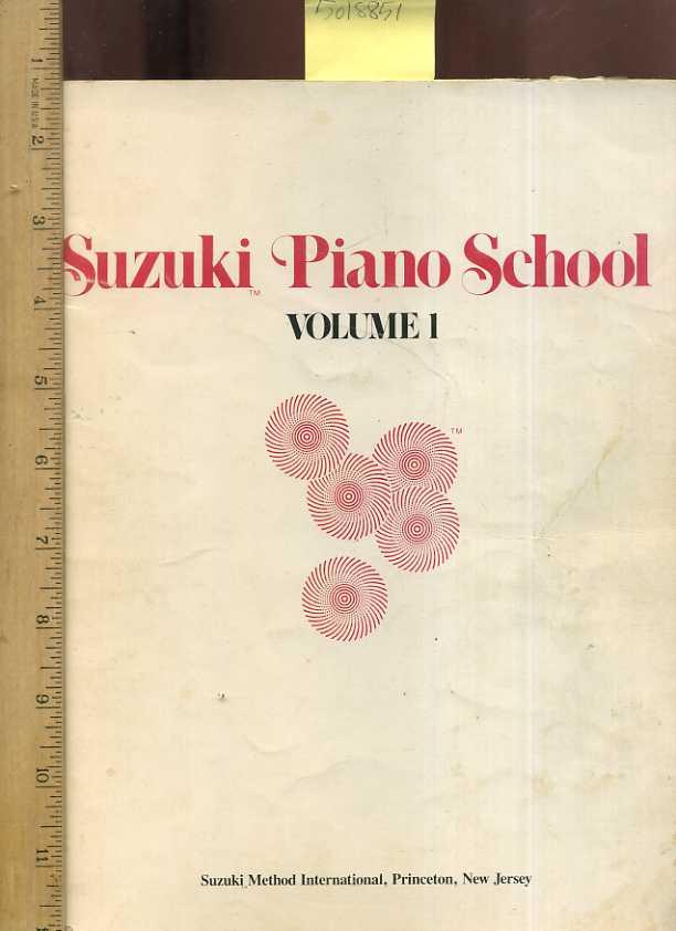 Suzuki Piano School : Volume One / 1 / I [student Songbook, Sheet Music, Practice and Skill Principles for Piano Lessons, Learning to Play Piano / Keyboard / Keyboards, Practical study]