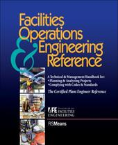 Facilities Operations and Engineering Reference: Thecertified Plant Engineer Reference - Means, Coleman R. / Association for Facilities Engineering