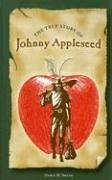The True Story of Johnny Appleseed - Smith, Ophia D.