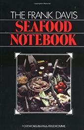 The Frank Davis Seafood Notebook - Davis, Frank / Prudhomme, Paul