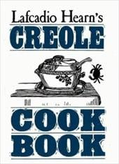 Lafcadio Hearn's Creole Cookbook - Hearn, Lafcadio