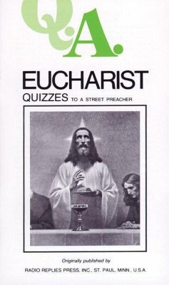 Q.A. Quizzes to a Street Preacher: Eucharist - Rumble, Leslie, M. S. C. Carty, Charles Mortimer Carty, Rumble &.