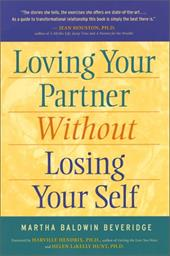Loving Your Partner Without Losing Yourself - Beveridge, Martha Baldwin / Hendrix, Harville / Hunt, Helen