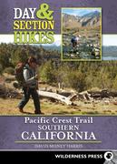David Money Harris: Day and Section Hikes Pacific Crest Trail: Southern California