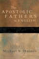 The Apostolic Fathers - Michael W. Holmes