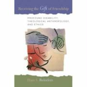 Receiving the Gift of Friendship: Profound Disability, Theological Anthropology, and Ethics