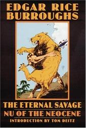 The Eternal Savage: NU of the Neocene - Burroughs, Edgar Rice / Floyd, Thomas L. / Deitz, Tom