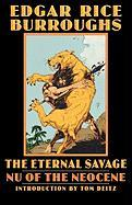The Eternal Savage: NU of the Neocene
