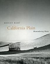California Plain: Remembering Barns - Baer, Morley / Eastland, Bright / Jablonski, Patrick