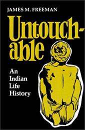 Untouchable: An Indian Life History - Freeman, James M.
