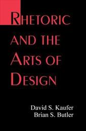 Rhetoric and the Arts of Design - Kaufer, David S. / Butler, Brian S. / Kaufer