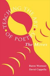 Teaching the Art of Poetry: The Moves - Wormser, Baron / Cappella, A. David / Cappella, David