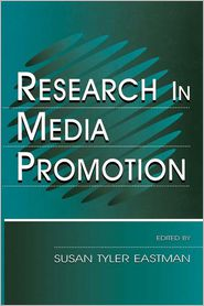 Research in Media Promotion - Susan Tyler Eastman (Editor)