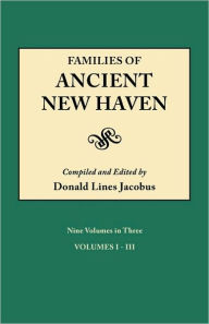 Families Of Ancient New Haven. Originally Published As New Haven Genealogical Magazine, Volumes I-Viii [1922-1921] And Cross Index Volume [1939]. Nine Volumes In Three - Donald Lines Jacobus