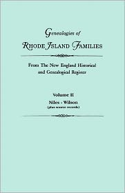 Genealogies Of Rhode Island Families From The New England Historical And Genealogical Register. In Two Volumes. Volume Ii