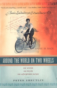 Around The World On Two Wheels: Annie Londonderry´s Extraordinary Ride (eBook, ePUB) - Zheutlin, Peter