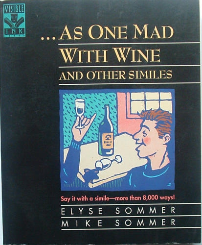 ...As One Mad With Wine and Other Similes