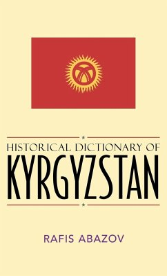 Historical Dictionary of Kyrgyzstan - Abazov, Rafis