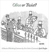 Olive or Twist?: A Book of Drinking Cartoons - Ziegler, Jack