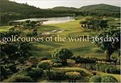 Golf Courses of the World: 365 Days - Sidorsky, Robert