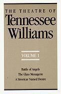 The Theatre of Tennessee Williams: Battle of Angels / The Glass Menagerie / A Streetcar Named Desire